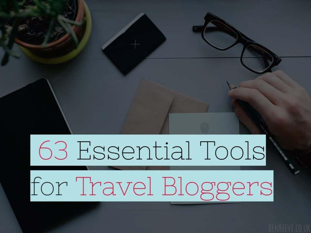 63 Essential Tools for Travel Bloggers