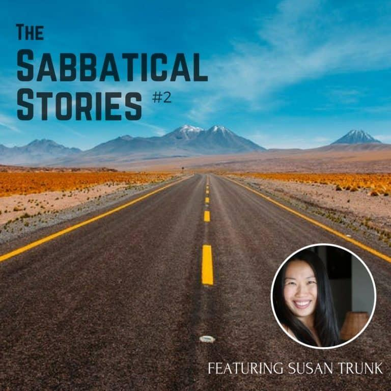 Sabbatical Stories #2 | An Interview with Susan Trunk