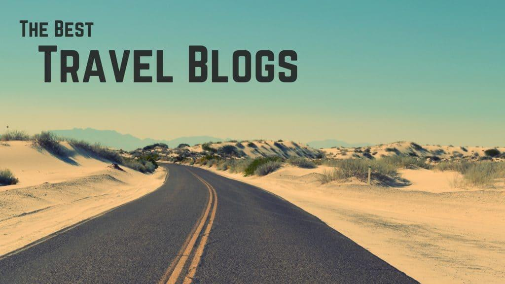 68 Best Travel Blogs: Unearth a Gem on this Easy-Scan List