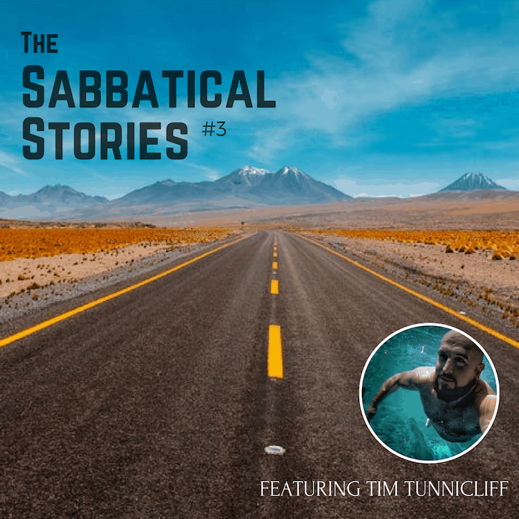 Sabbatical Stories #3 | An Interview with Tim Tunnicliff
